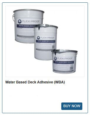 FLEXI PROOF™ Water Based Deck Adhesive